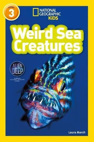 National Geographic Reader Level 3 : Weird Sea Creatures - Paperback