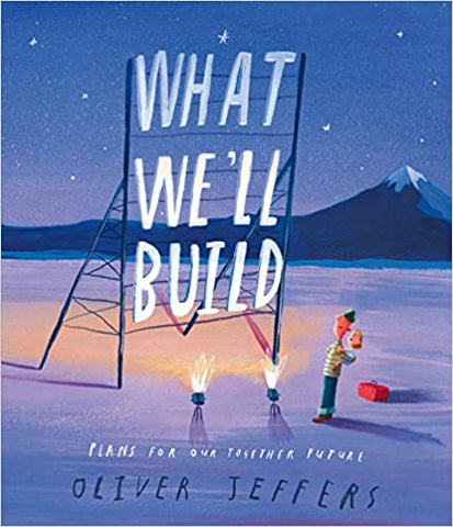 PRE-ORDER : What We'll Build: Plans for Our Together Future - Hardback