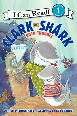 I Can Read #1 : Clark the Shark: Tooth Trouble - Paperback