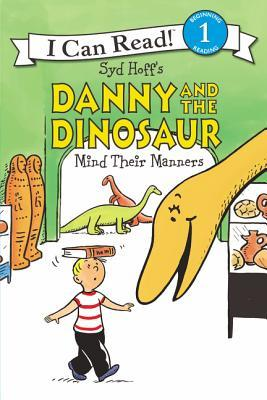 I CAN READ LEVEL 1 : DANNY AND THE DINOSAUR MIND THEIR MANNERS - Kool Skool The Bookstore