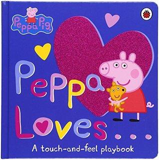 Peppa Loves: A Touch-and-Feel Playbook - Board Book - Kool Skool The Bookstore