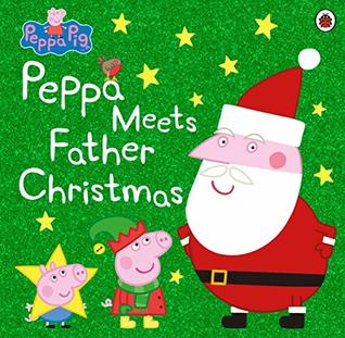 Peppa Pig : Peppa Meets Father Christmas - Paperback