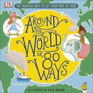Around The World in 80 Ways: The Fabulous Inventions that get us From Here to There - Hardback - Kool Skool The Bookstore