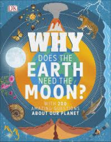 DK : Why Does the Earth Need the Moon? - Hardback - Kool Skool The Bookstore