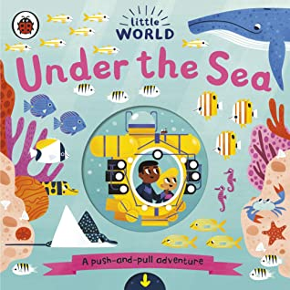 Little World: Under the Sea: A push-and-pull adventure - Kool Skool The Bookstore