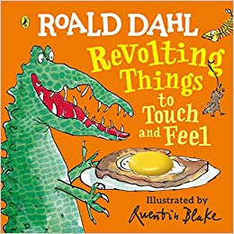 Roald Dahl: Revolting Things to Touch and Feel - Board Book
