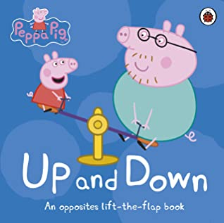 Peppa Pig: Up and Down: An Opposites Lift-the-Flap Board Book