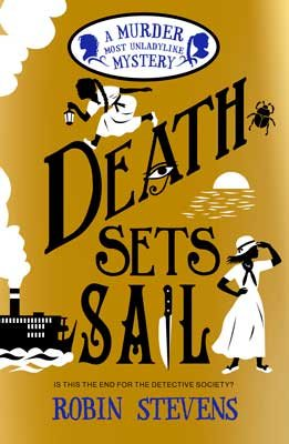 Murder Most Unladylike Mystery #9 : Death Sets Sail - Paperback