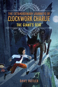 Extraordinary Journeys of Clockwork Charlie #2 : The Giant's Seat - Kool Skool The Bookstore