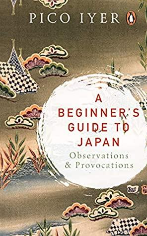 A BEGINNER'S GUIDE TO JAPAN: OBSERVATIONS AND PROVOCATIONS - Kool Skool The Bookstore