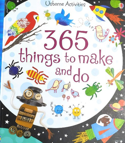 Usborne 365 Things to Make and Do (Art Ideas)