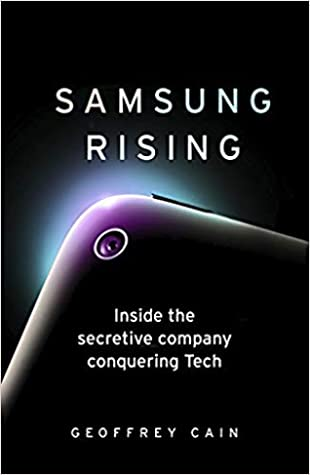 Samsung Rising: How an Upstart Company from South Korea Overtook Sony and Apple - Kool Skool The Bookstore