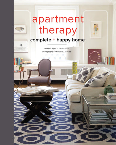Apartment Therapy: Complete and Happy Home - Hardback