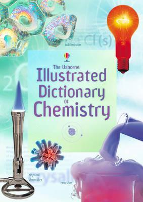 THE USBORNE ILLUSTRATED DICTIONARY OF CHEMISTRY - Kool Skool The Bookstore