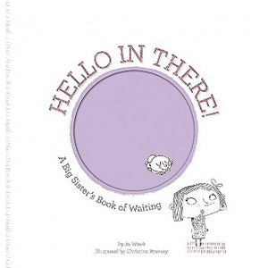 Hello in There!: A Big Sister's Book of Waiting - Hardback - Kool Skool The Bookstore