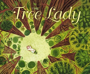 The Tree Lady: The True Story of How One Tree-Loving Woman Changed a City Forever - Kool Skool The Bookstore