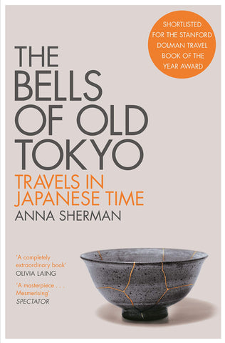 The Bells of Old Tokyo: Meditations on Time and a City - Kool Skool The Bookstore