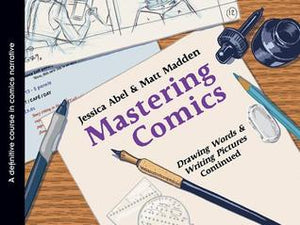 Mastering Comics: Drawing Words & Writing Pictures Continued - Paperback
