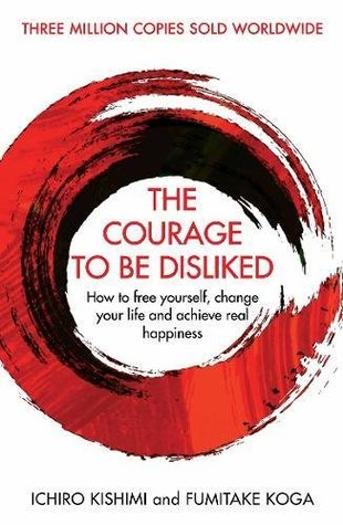 The Courage to be Disliked - Hardback
