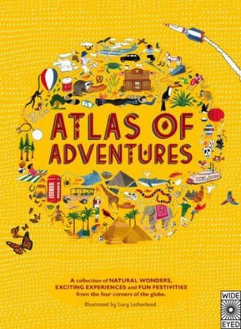 Atlas of Adventures: A collection of natural wonders, exciting experiences and fun festivities from the four corners of the globe. - Kool Skool The Bookstore