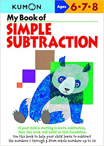 Kumon Workbooks : My Book of Simple Subtraction ( Ages 6.7.8 ) - Paperback