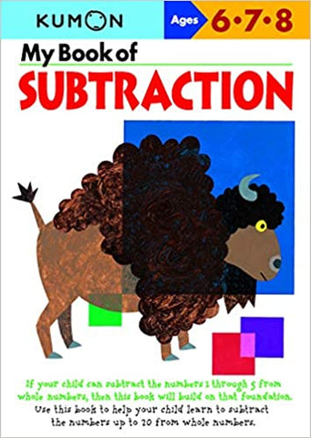 Kumon Workbooks : My Book of Subtraction ( Ages 6,7,8 ) - Paperback