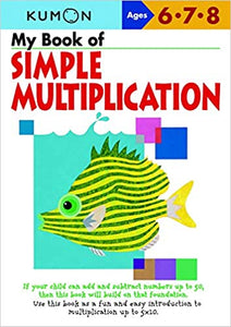 Kumon Workbooks : My Book of Simple Multiplication (Ages 6.7.8  - Paperback