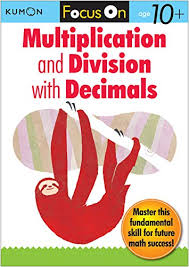 Kumon : Focus On Multiplication and Division with Decimals Paperback