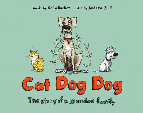 Cat Dog Dog: The Story of a Blended Family - Hardback