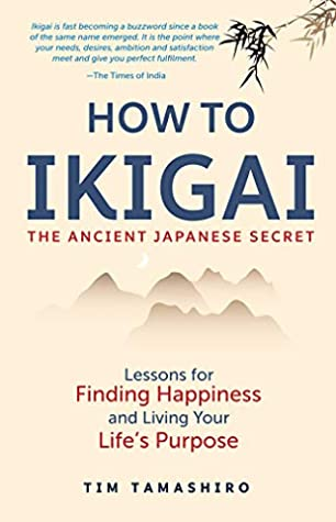 How to Ikigai : The Ancient Japanese Secret - Paperback