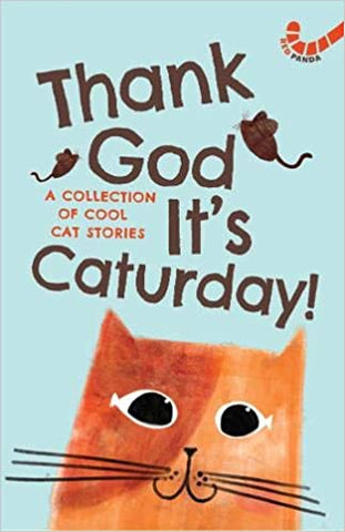Thank God It's Caturday!: A Collection of Cool Cat Stories - Paperback