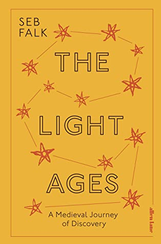 The Light Ages: A Medieval Journey of Discovery - Hardback