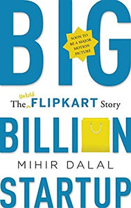 BIG BILLION STARTUP - THE UNTOLD FLIPKART STORY HARDCOVER - Kool Skool The Bookstore