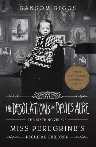 Miss Peregrine's Peculiar Children #6 : The Desolations of Devil's Acre - Paperback