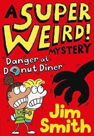 A Super Weird! Mystery #1 : Danger at Donut Diner - Kool Skool The Bookstore