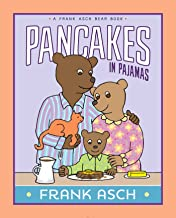Pancakes in Pajamas (A Frank Asch Bear Book) - Kool Skool The Bookstore