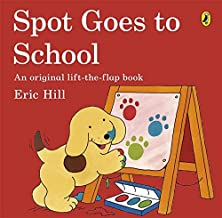 Spot Goes to School: An Original lift-the-flap book - Kool Skool The Bookstore
