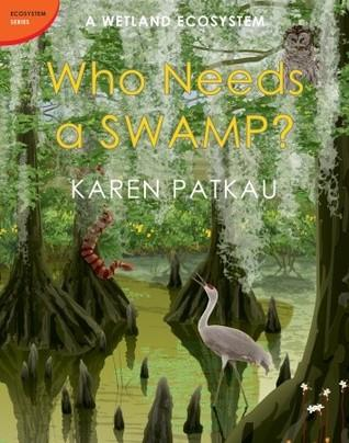 A WETLAND ECOSYSTEM : WHO NEEDS A SWAMP - Kool Skool The Bookstore