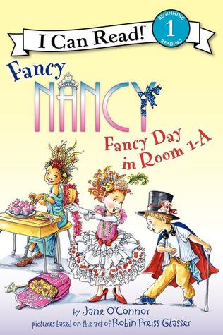I Can Read Level 1 : Fancy Nancy: Fancy Day in Room 1-A-Paperback
