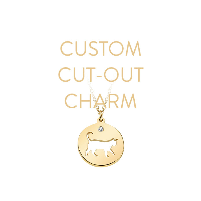 CUSTOM CUT-OUT CHARM