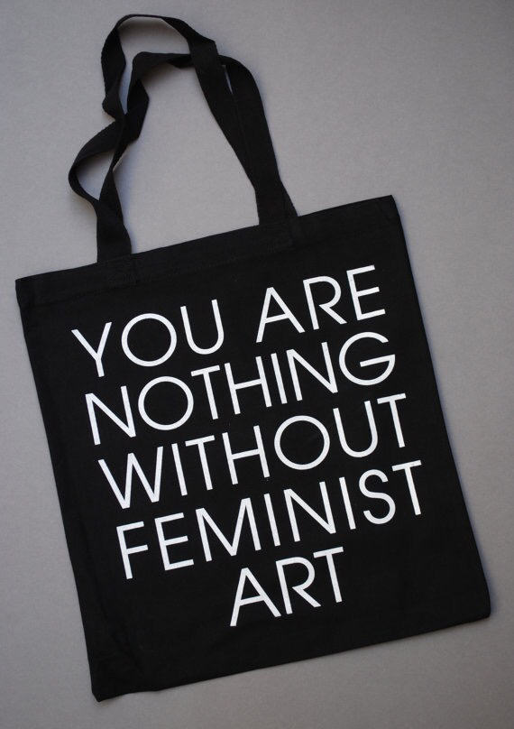 You Are Nothing Without Feminist Art Black Tote