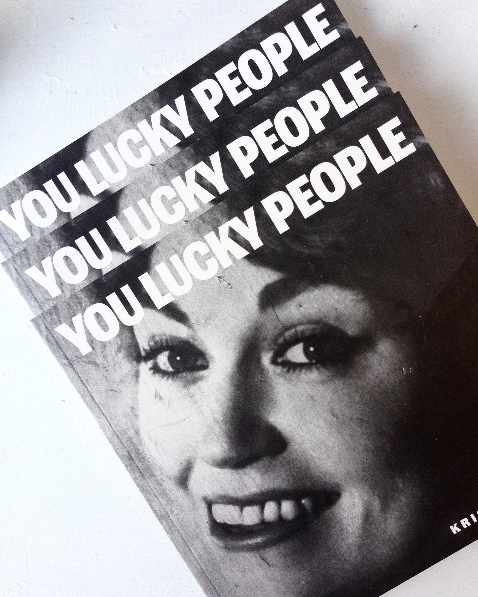 You Lucky People by Kristan Klmczak