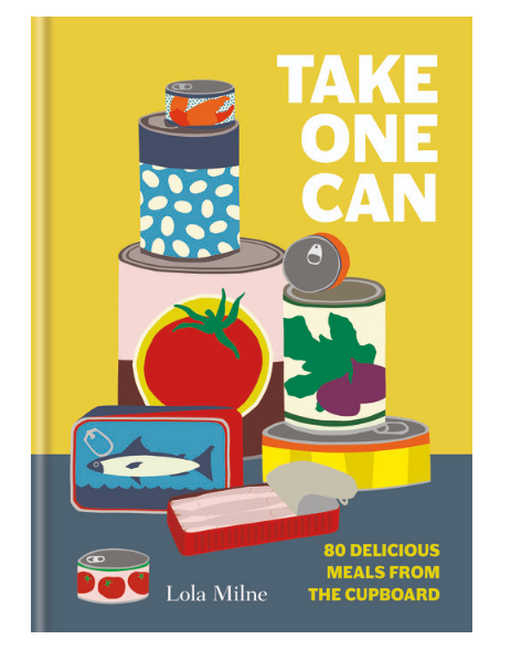 Take One Can: 80 delicious meals from the cupboard