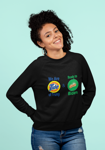 WE ARE TIDE OF TRUMP & READY TO GAIN BIDEN/HARRIS SWEATSHIRT