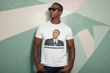 Load image into Gallery viewer, Folks Wanna Pop Off (Barack Obama)