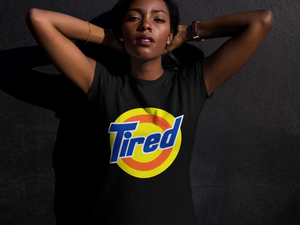 TIRED (TIDE)