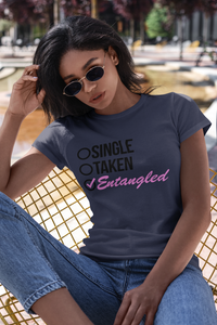 SINGLE, TAKEN, ENTANGLED