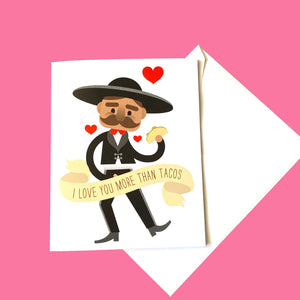 Love You More Than Tacos Greeting Card
