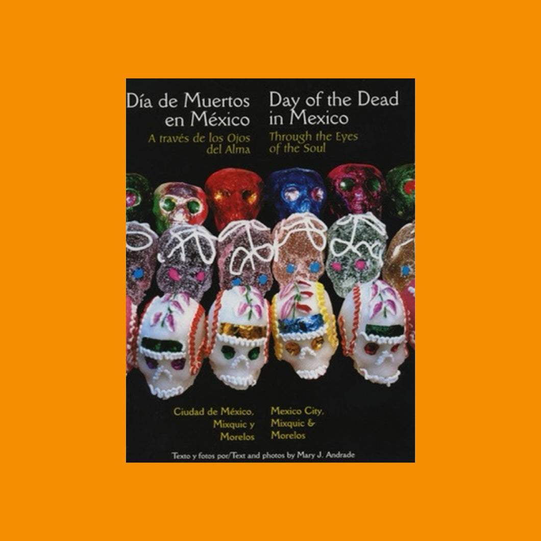 Copy of A traves de los Ojos del Alma/ Through the Eyes of the Soul: Ciudad de Mexico, Mixquic y Morelos