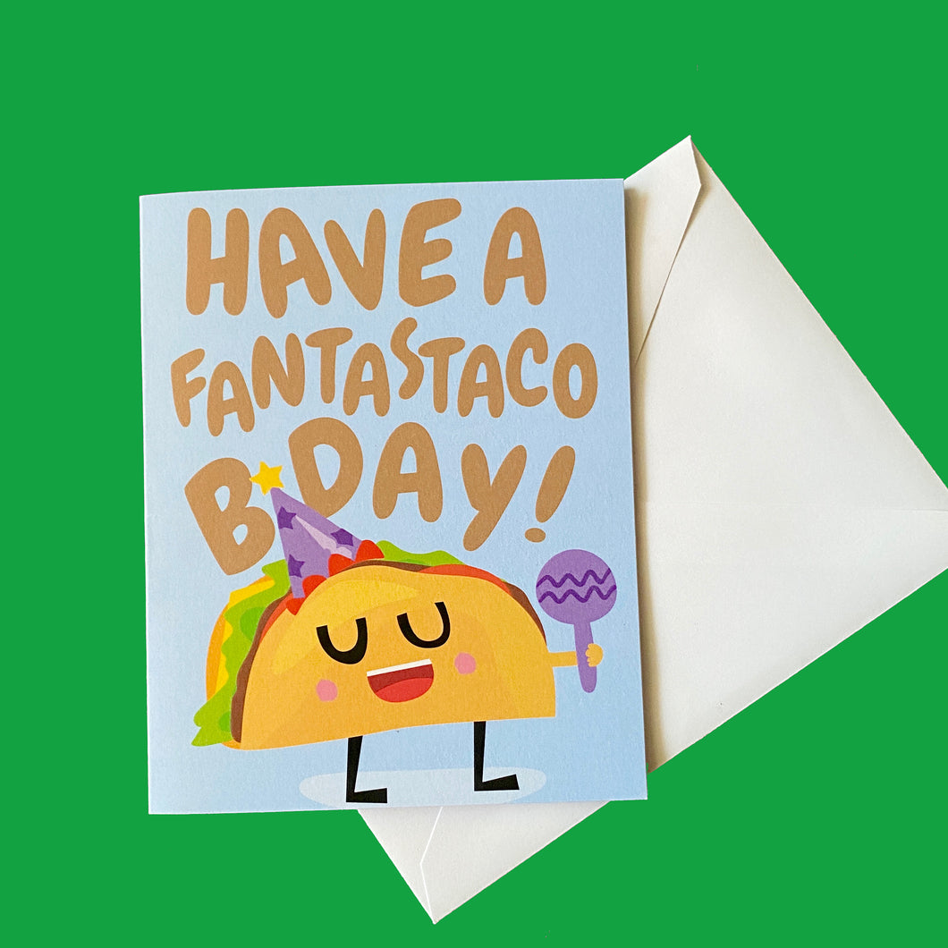 Have a Fantastaco B-Day Greeting Card